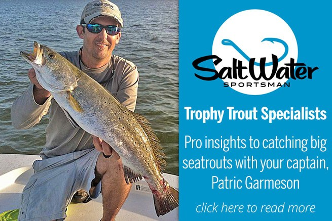 ugly fishing captain patric garmeson trophy speckled trout article saltwater sportsman